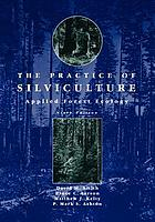 The practice of silviculture : applied forest ecology