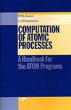 Computation of atomic processes : a handbook for the ATOM programs