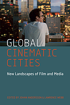 Global cinematic cities : new landscapes of film and media