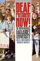 Deaf president now! : the 1988 revolution at Gallaudet University