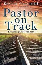 Pastor on track : reclaiming our true role