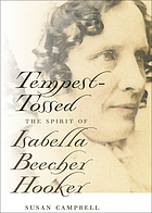 Tempest-tossed : the spirit of Isabella Beecher Hooker