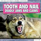 Tooth and nail : deadly jaws and claws