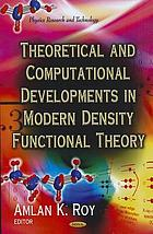 Theoretical and computational developments in modern density functional theory