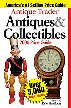 Antique Trader antiques & collectibles price guide 2006