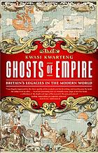 Ghosts of Empire : Britain's Legacies in the Modern World.
