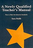 A newly qualified teacher's manual : how to meet the induction standards