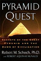 Pyramid quest : secrets of the Great Pyramid and the dawn of civilization