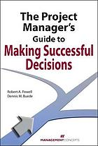 The project manager's guide to making successful decisions
