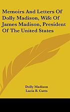 Memoirs and Letters of Dolly Madison, Wi.
