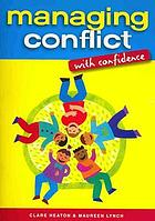 Managing conflict with confidence