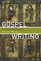 Gospel writing : a canonical perspective