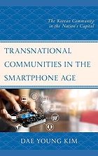 Transnational communities in the smartphone age : the Korean community in the nation's capital