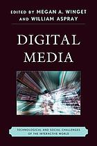 Digital media : technological and social challenges of the interactive world