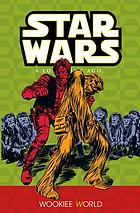 Star Wars, a long time ago. Volume 6, Wookie world