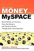 How to make money with MySpace : reach millions... by  Dennis L Prince