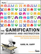 The gamification of learning and instruction : game-based methods and strategies for training and education