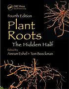 Plant Roots : the Hidden Half.