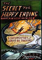The secret to a happy ending : a documentary about the Drive-By Truckers