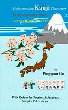 Understanding Kanji characters by their ancestral forms : learning Kanji through pictures