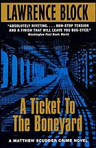 A ticket to the boneyard : a Matthew Scudder novel