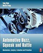 Automotive buzz, squeak and rattle : mechanisms, analysis, evaluation and prevention