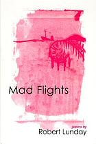 Mad flights : poems