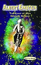 Albert Einstein : the giant of 20th century science