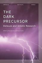 Dark Precursor : Deleuze and Artistic Research / Volume I, The dark precursor in sound and writing