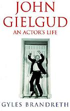 John Gielgud : an actor's life