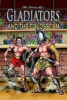 The story of Roman gladiators and the Colosseum
