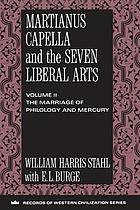 Martianus Capella and the seven liberal arts : sources and studies / 2 The marriage of philology and mercury.