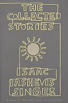 The collected stories of Isaac Bashevis Singer.