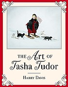 The art of Tasha Tudor : a restrospective