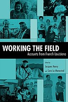 Working the field : accounts from French Louisiana