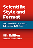 Scientific style and format : the CSE manual for authors, editors, and publishers