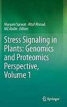 Stress signaling in plants : genomics and proteomics perspective. Volume 1