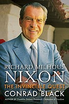 Richard M. Nixon : the invincible quest