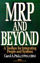 MRP and beyond : a toolbox for integrating people and systems