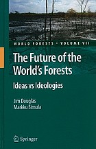 The future of the world's forests : ideas vs ideologies