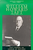 The Collected Works of William Howard Taft : Vol. 7: Taft Papers on League of Nations.