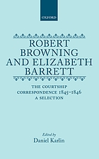 Robert Browning and Elizabeth Barrett : the courtship correspondence, 1845-1846 : a selection