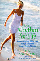The rhythm for life : seven highly effective ways to walk away from stress