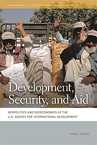 Development, security, and aid : geopolitics and geoeconomics at the U.S. Agency for International Development