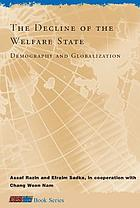 The decline of the welfare state : demography and globalization