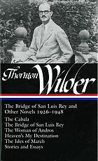 The bridge of San Luis Rey and other novels, 1926-1948