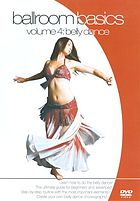 Ballroom basics. Volume 4, Belly dance