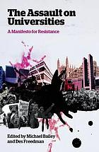 The assault on universities : a manifesto for resistance