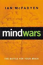 Mind wars : the battle for your brain