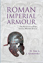 Roman Imperial Armour : the production of early imperial military armour.